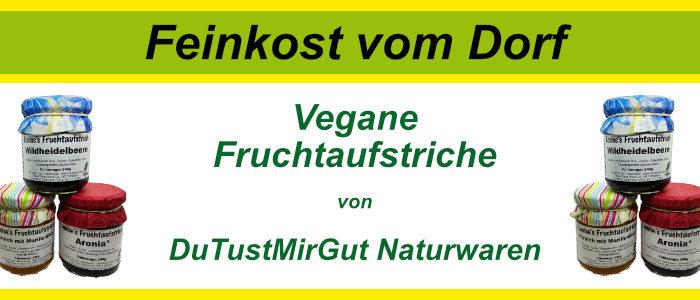 """Vegane Fruchtaufstriche von der Manufaktur """"Du tust mir gut - Naturwaren"""" aus dem Waldecker Land"""